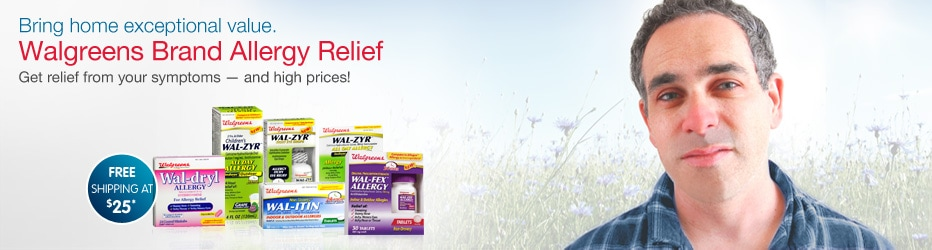 Bring home exceptional value. Walgreens Brand Allergy Relief. Get relief from your symptoms - and high prices!