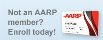 Not an AARP member? Enroll today!