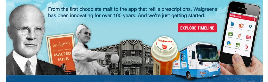 Walgreens has been innovating for 100 years. Explore Timeline.