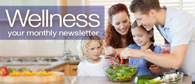 Wellness. Your Monthly Newsletter. March, 2013.