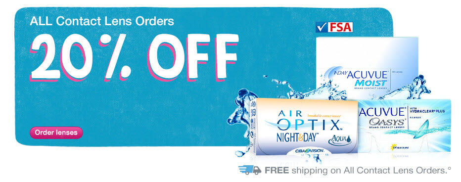 ALL Contact Lens Orders 20% OFF. FREE Shipping.° Order lenses.