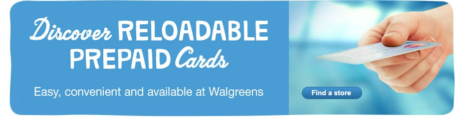 Discover Reloadable Prepaid Cards available at Walgreens. Find a store.