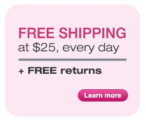 Free Shipping at $25 Everyday + Free Returns. Learn more.
