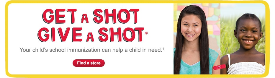 Get A Shot, Give A Shot. Help a child in need.(3) Find a store.