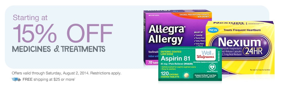 15% OFF Medicines & Treatments. Valid thru 8/2/2014. FREE shipping at $25.*