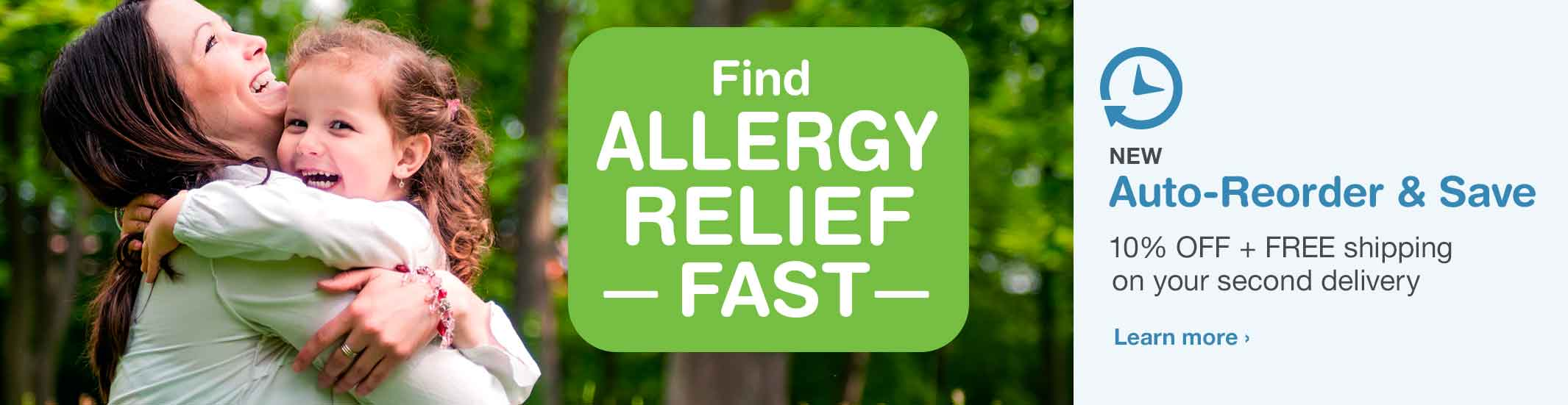 Find Allergy Relief Fast + New Auto-Reorder & Save. Learn more.