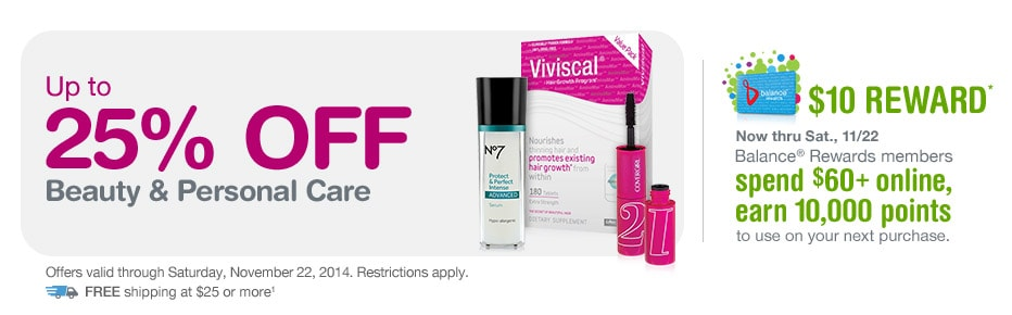Up to 25% OFF Beauty & Personal Care thru 11/22. FREE Shipping at $25.(1) $10 Reward thru 11/22.*