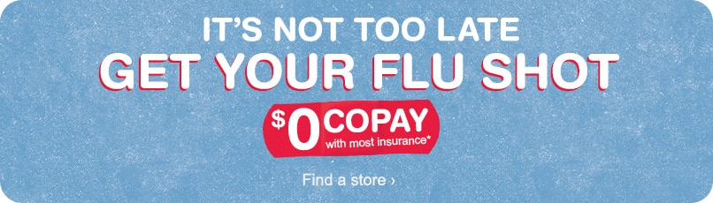 It's Not Too Late - Get Your Flu Shot - $0 copay with most insurance.* Find a store.
