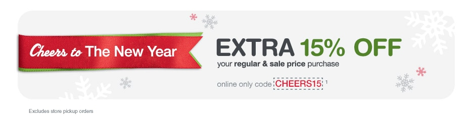 Cheers to The New Year. Extra 15% off regular & sale price purchase w/online only code CHEERS15.(1)