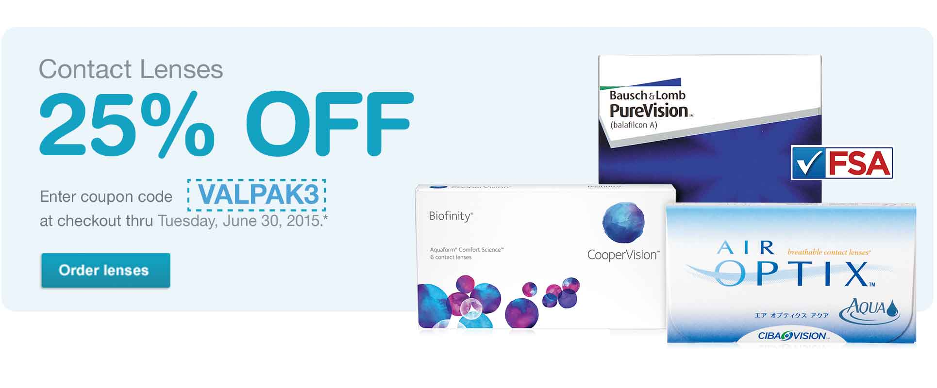 Contact Lenses 25% off with code VALPAK3 thru 6/30/15*. Order lenses.