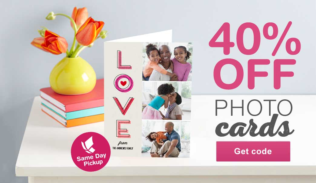 40% OFF Photo Cards. Same Day Pickup. Get code.