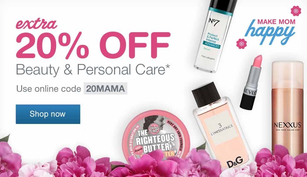 Make Mom happy. Extra 20% OFF Beauty & Personal Care.* Use online code 20MAMA. Shop now.
