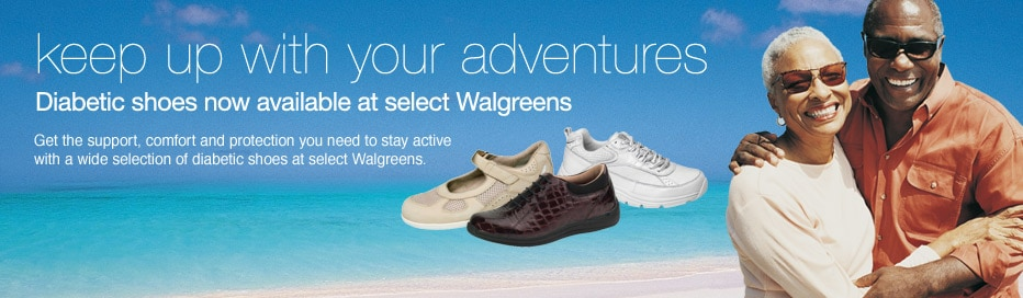 Diabetic shoes now available at select Walgreens.