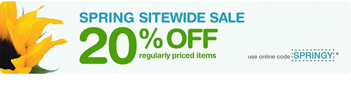 Spring Sitewide Sale. 20% OFF regularly priced items, use online code SPRINGY.*