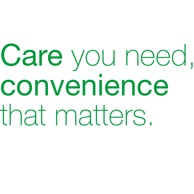 care you need convenience that matters