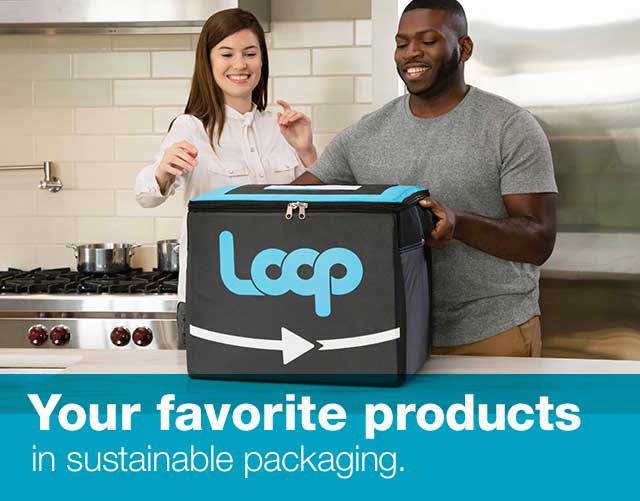 Loop. Your favorite products in sustainable packaging.