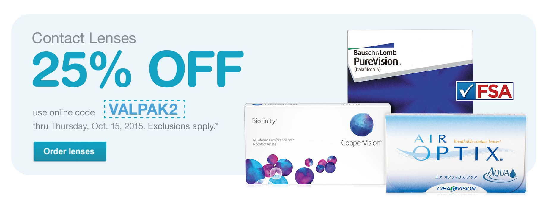 Contact Lenses 25% off with code VALPAK2 thru 10/15/15*. Order lenses.