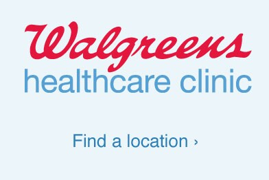 Walgreens healthcare clinic. Find a location.