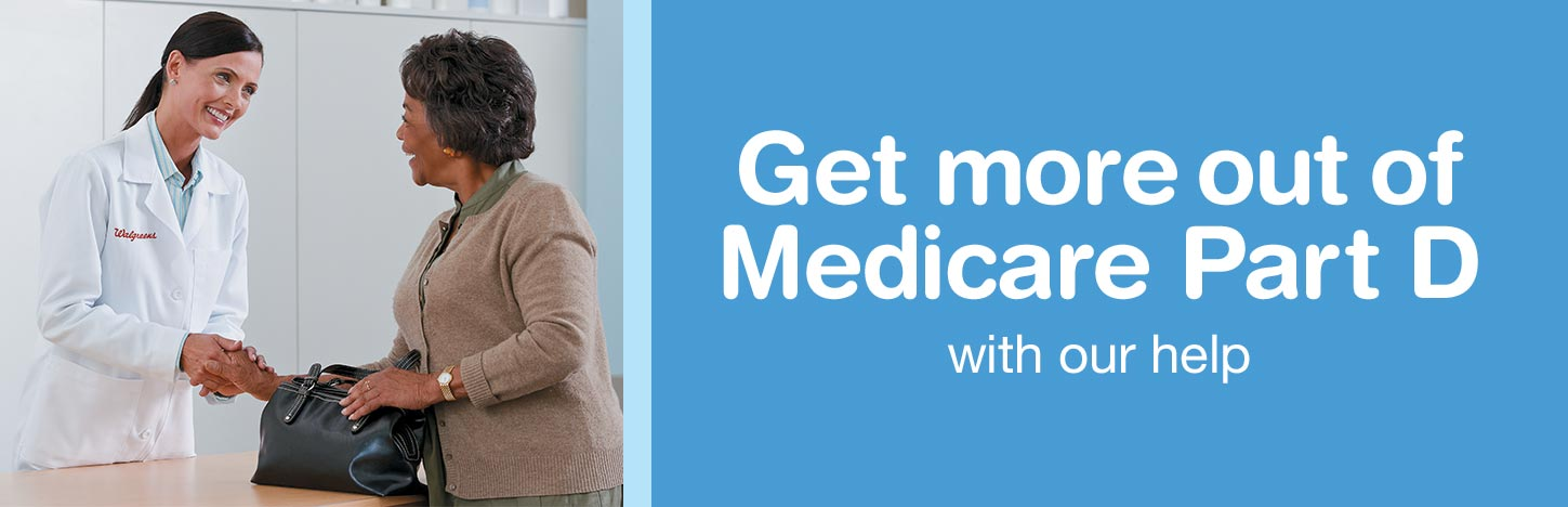 Get more out of Medicare Part D with our help