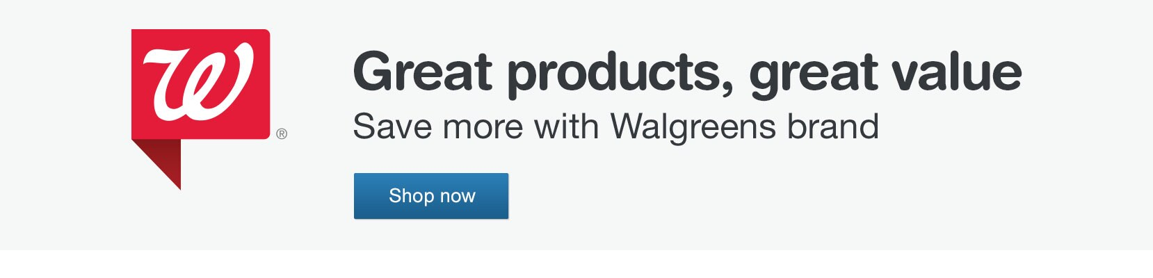 Great products, great value. Save more with Walgreens brand. Shop now.
