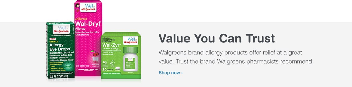 Value You Can Trust. Walgreens brand allergy products offer relief at a great value. Trust the brand Walgreens pharmacists recommend. Shop now.