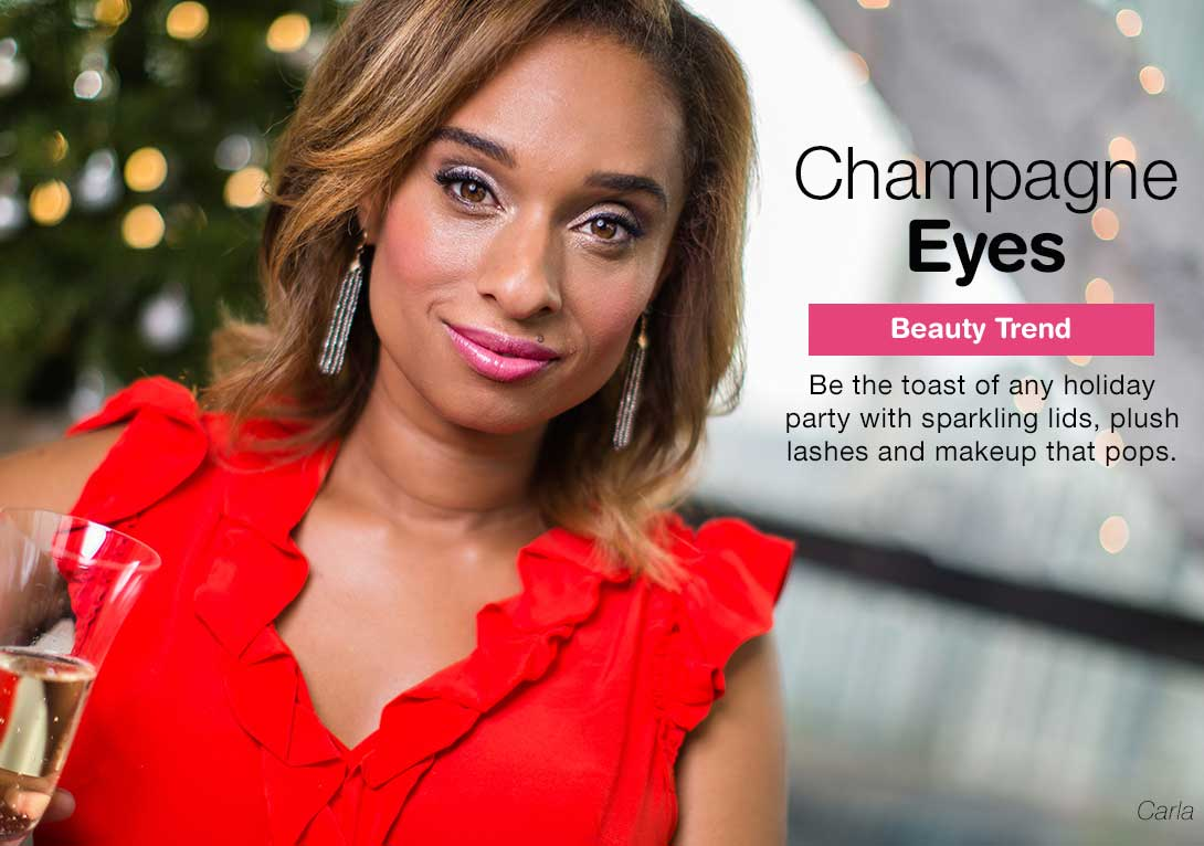 Champagne Eyes Beauty Trend. Be the toast of any holiday party with sparkling lids, plush lashes and makeup that pops.