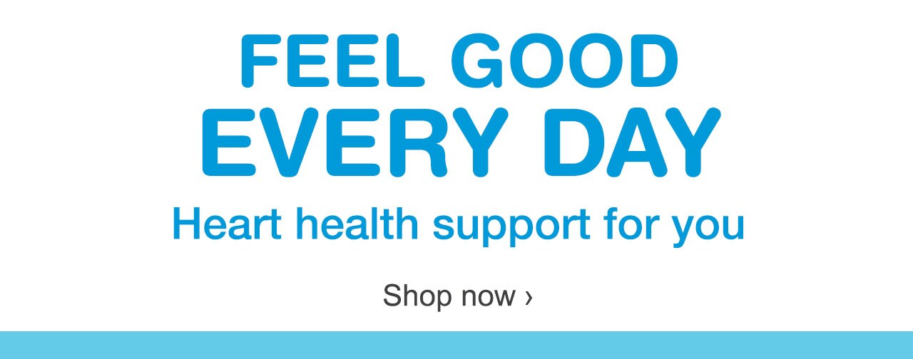 Feel Good Every Day. Heart health support for you. Shop now.