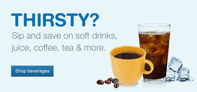 Thirsty? Sip and save on soft drinks, juice, coffee, tea & more. Shop beverages.