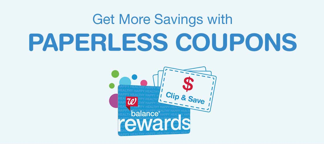 Get more savings with paperless coupons. Clip & save. Balance(R) Rewards.