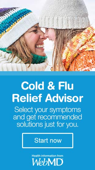 Cold & Flu Relief Advisor. Select your symptoms and get recommended solutions just for you. Health information from WebMD.(R) Start now.