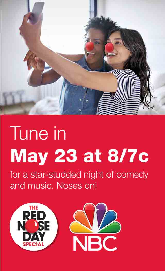 Tune in May 23 at 8/7c for a star-studded night of comedy and music. Noses on! The Red Nose Day Special. NBC.