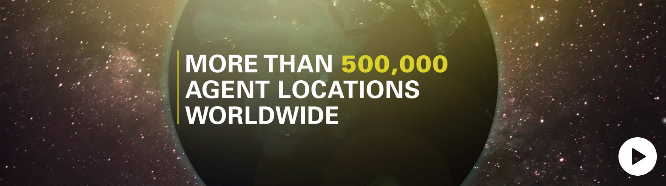 More Than 500 000 Agent Locations Worldwide Open Modal Play Video
