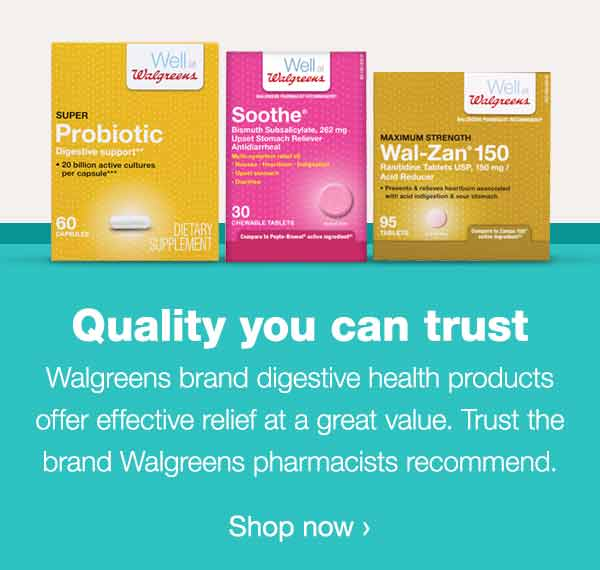 Quality You Can Trust. Walgreens brand digestive health products offer effective relief at a great value. Shop now.