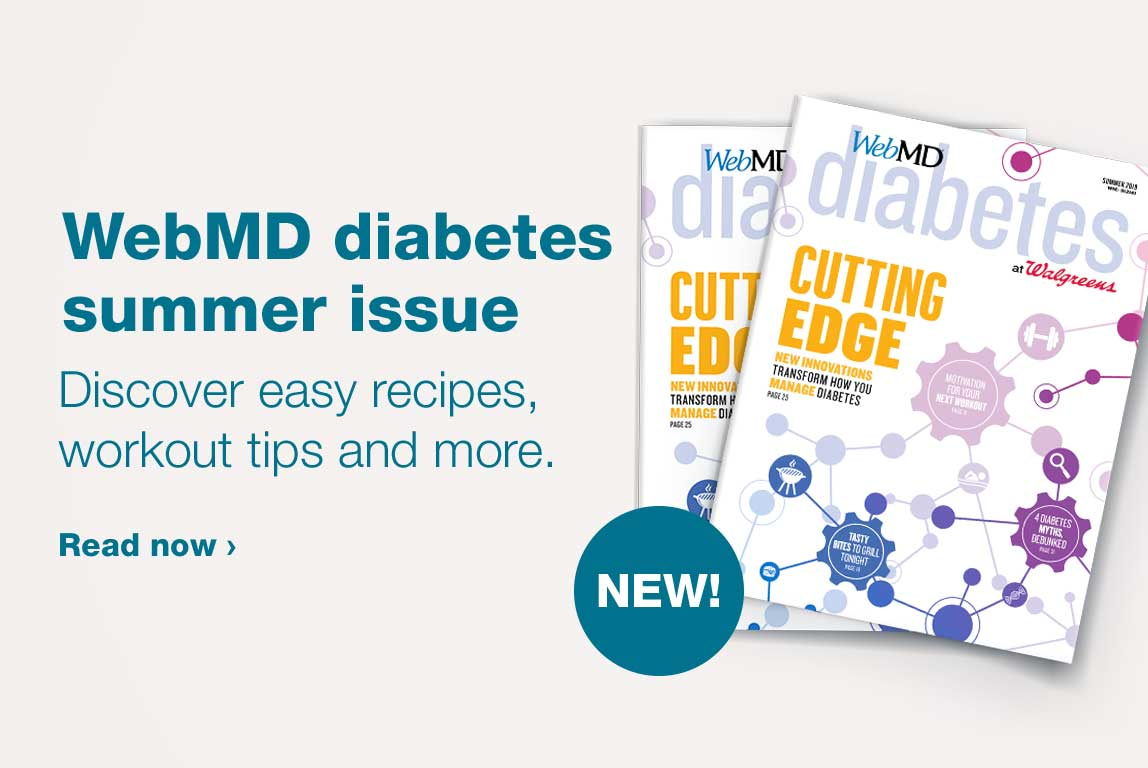 WebMD diabetes summer issue. Discover easy recipes, workout tips and more. Read now.