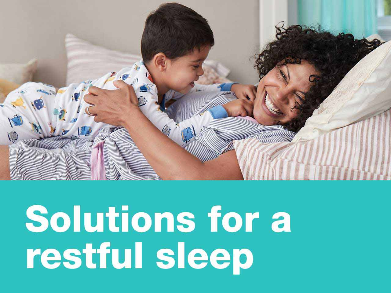 Solutions for a restful sleep.
