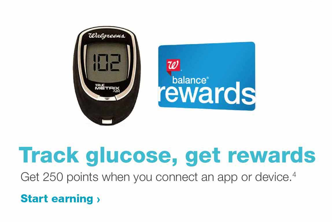 Track glucose, get rewards.Get 250 points when you connect an app or device.(4) Start earning.