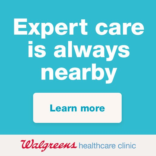 Expert care is always nearby.* Walgreens healthcare clinic. Learn more.