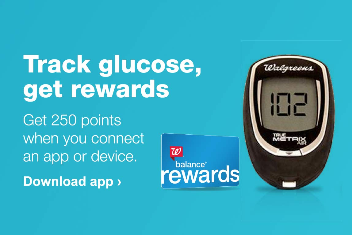 Track glucose, get rewards. Get 250 points when you connect an app or device. Balance(R) Rewards. Download app.