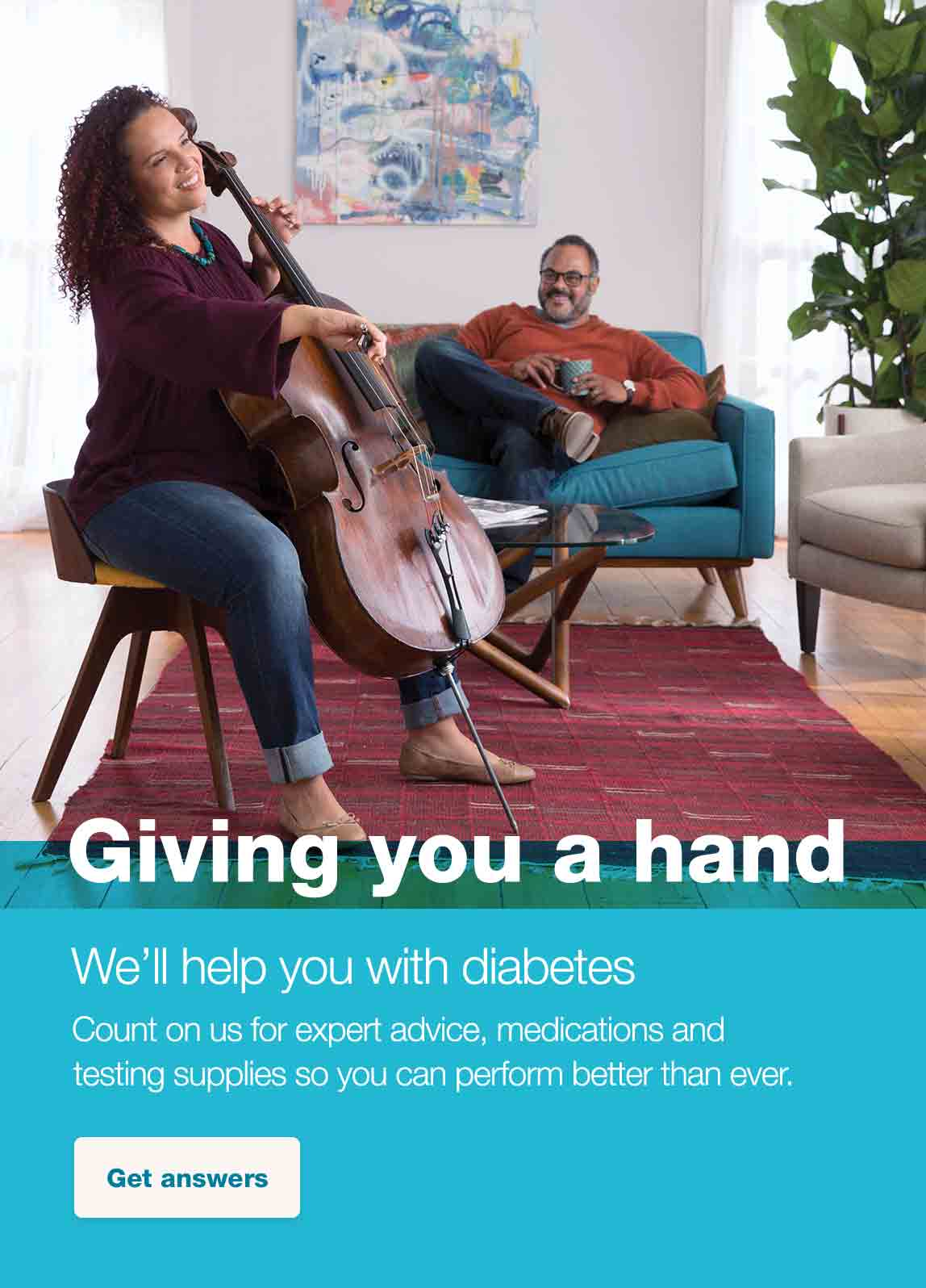 Giving you a hand. We'll help you with diabetes. Count on us for expert advice, medications and testing supplies so you can perform better than ever. Get answers.