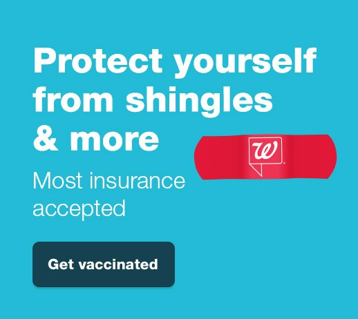 Protect yourself from shingles & more. Most insurance accepted. Walgreens. Get vaccinated.
