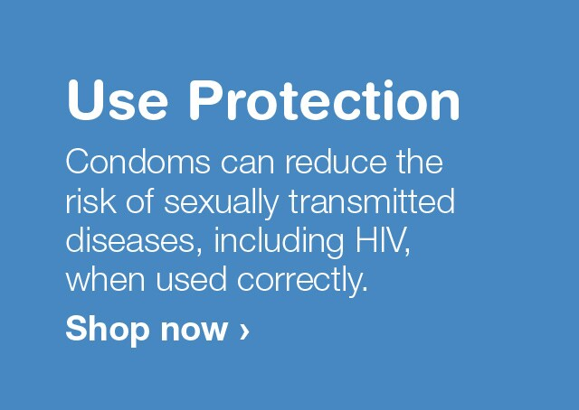 Use Protection. Condoms can reduce the risk of sexually transmitted diseases, including HIV, when used correctly. Shop now.