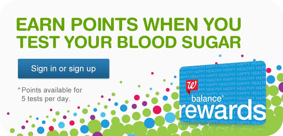 EARN POINTS WHEN YOU TEST YOUR BLOOD SUGAR