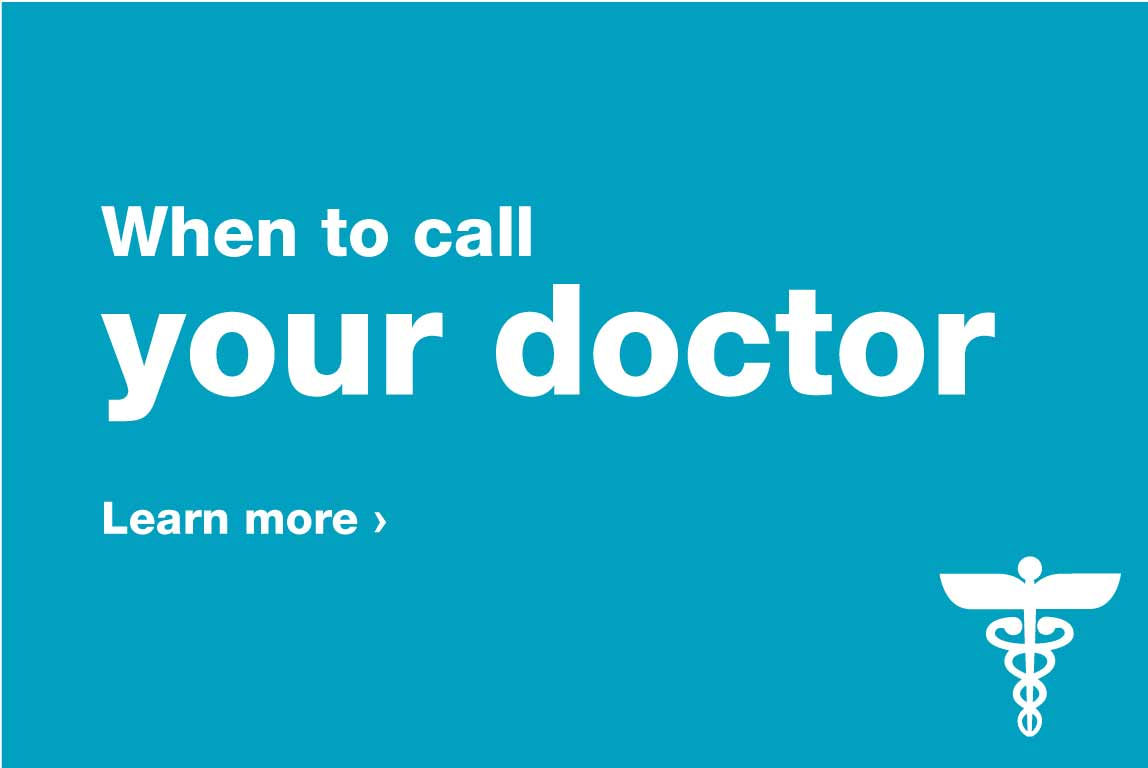 When to Call Your Doctor. Learn more.