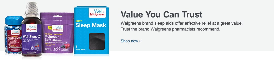 Value You Can Trust. Walgrees brand sleep aids offer effective relief at a great value. Shop now.