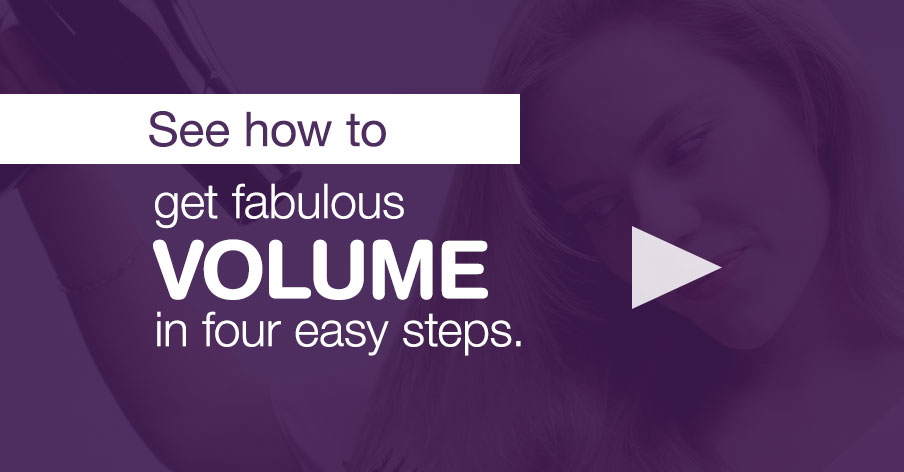 See how to get fabulous volume in four easy steps.