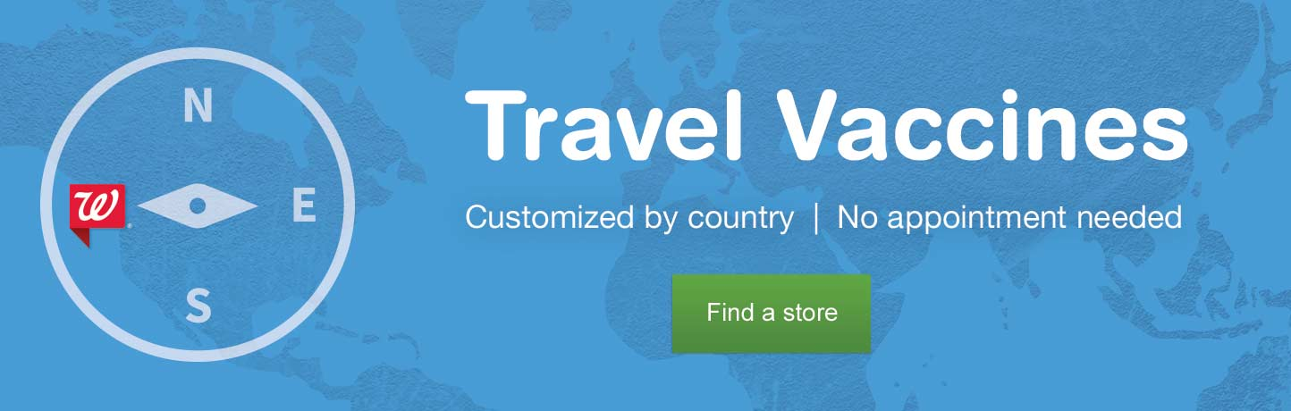 Travel Vaccines. Customized by country. No appointment needed. Find a store.
