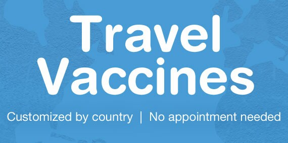 Travel Vaccines. Customized by country. No appointment needed.