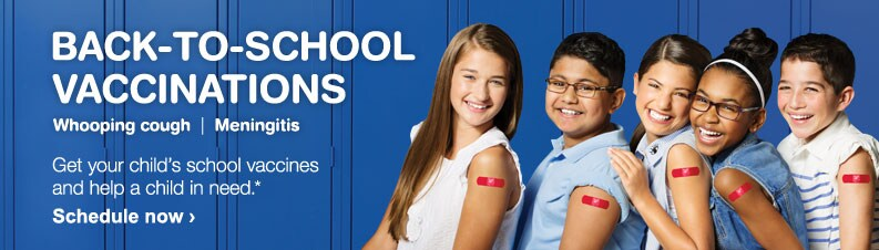 Back to school vaccinations, whooping cough, meningitas. Get your child's school vaccines and help a child in need.* Schedule now.