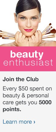 Beauty Enthusiast. Join the Club. Every $50 spent on beauty & personal care gets you 5000 points. Learn more.