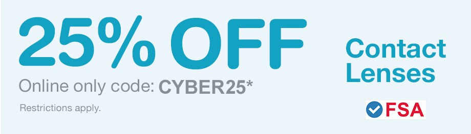 FSA Approved. 25% OFF Contact Lenses. Online only code: CYBER25.* Restrictions apply. Get code.